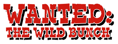 Wanted:The Wild Bunch